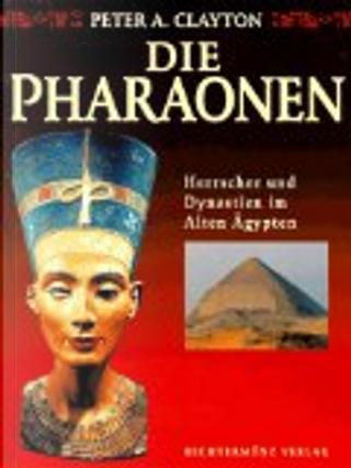 Die Pharaonen. by Peter A. Clayton