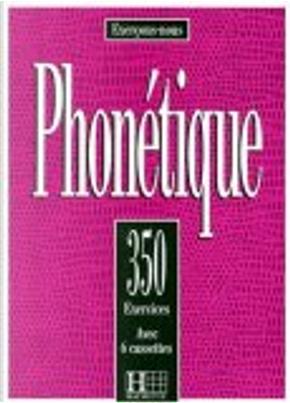 350 exercices de phonétique by Marie-Laure Chalaron, Dominique Abry