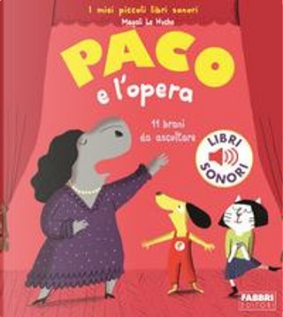 Paco e l'opera by Magali Le Huche