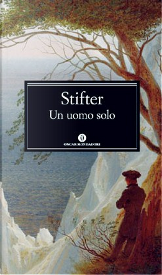 Un uomo solo by Adalbert Stifter