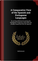 A Comparative View of the Spanish and Portuguese Languages by Pietro Bachi