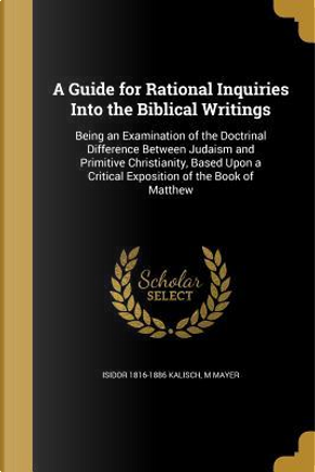 GD FOR RATIONAL INQUIRIES INTO by Isidor 1816-1886 Kalisch