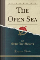 The Open Sea (Classic Reprint) by Edgar Lee Masters