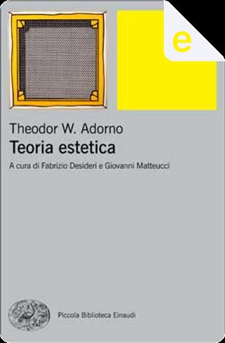Teoria estetica by Theodor W. Adorno