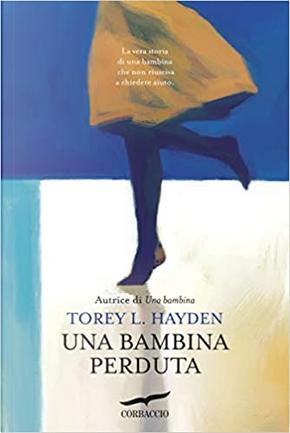 Una bambina perduta by Torey L. Hayden