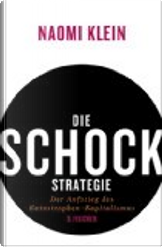 Die Schock-Strategie by Naomi Klein