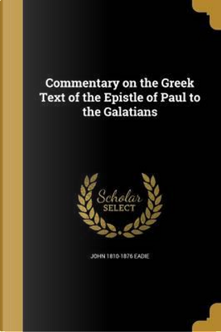 COMMENTARY ON THE GREEK TEXT O by John 1810-1876 Eadie