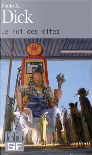 Le roi des elfes by Philip K. Dick