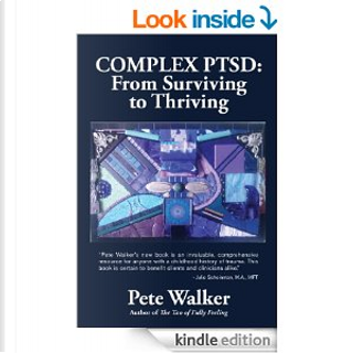 Complex PTSD: From Surviving to Thriving: by Peter Walker