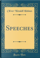 Speeches (Classic Reprint) by Oliver Wendell Holmes