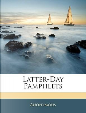 Latter-Day Pamphlets by ANONYMOUS