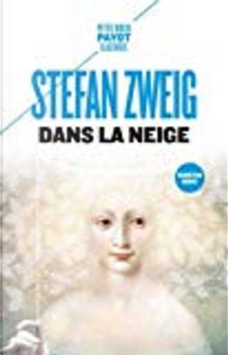 Dans la neige - Suivi de Le chandelier enterré by Stefan Zweig