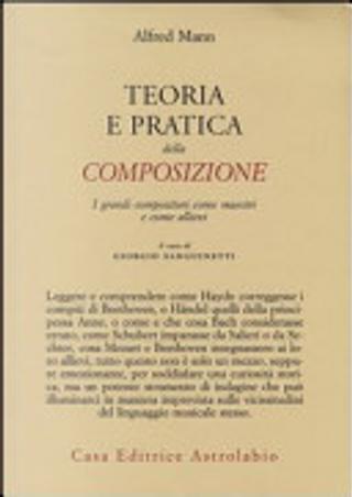 Teoria e pratica della composizione by Alfred Mann