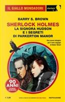 Sherlock Holmes: La Signora Hudson e i segreti di Parkerton Manor by Barry S. Brown