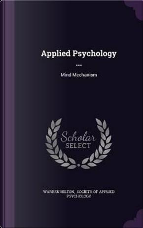 Applied Psychology . by Warren Hilton