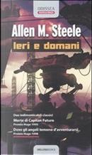 Ieri e domani by Allen Steele