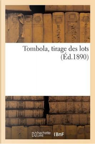 Tombola, Tirage des Lots by Collectif