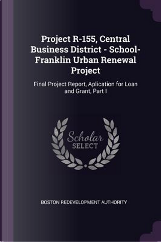 Project R-155, Central Business District - School-Franklin Urban Renewal Project by Boston Redevelopment Authority