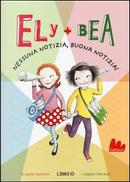 Nessuna notizia, buona notizia! Ely + Bea by ANNIE BARROWS