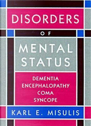 Disorders of Mental Status by Karl E. Misulis MD  PhD