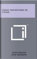 Great Adventures in Crime by Kurt Singer