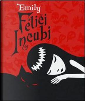 Felice incubi. Emily the strange by Rob Reger
