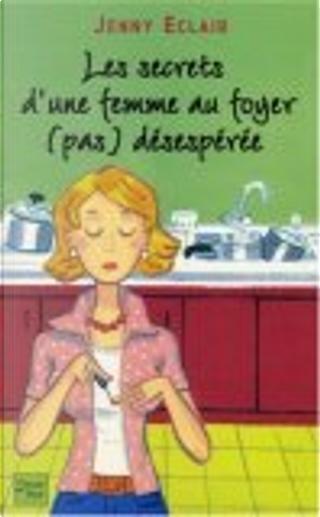Les secrets d'une femme au foyer by Christine Barbaste, Jenny Eclair