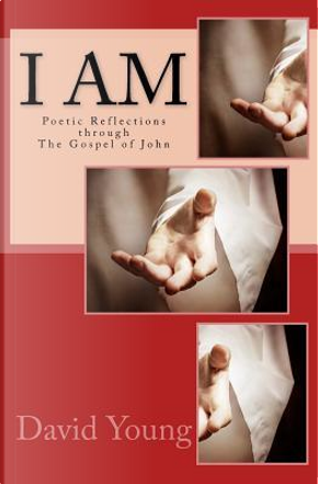 I Am by David Young