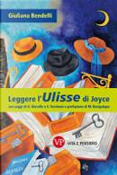 Leggere l'Ulisse di Joyce by Giuliana Bendelli