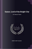 Samor, Lord of the Bright City by Henry Hart Milman