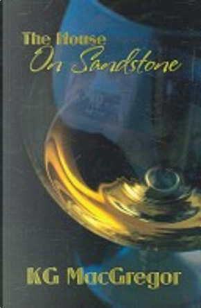 The House on Sandstone by K. G. MacGregor