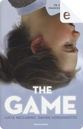 The Game by Davide Morosinotto, Lucia Vaccarino