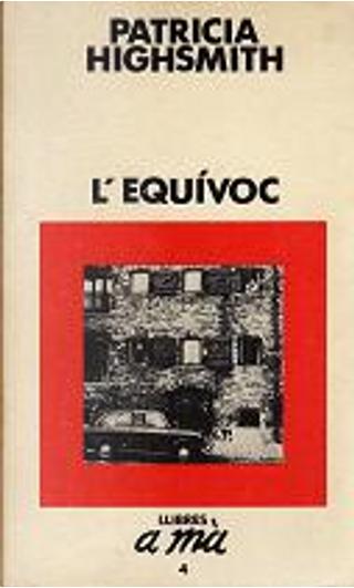 L'Equívoc by Patricia Highsmith