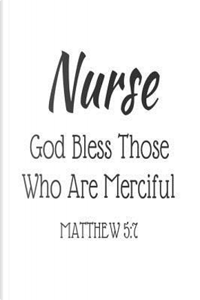 Nurse God Bless Those Who Are Merciful Matthew 5 by Creative Juices Publishing