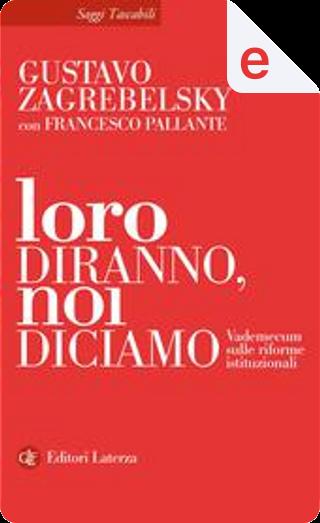 Loro diranno, noi diciamo by Francesco Pallante, Gustavo Zagrebelsky
