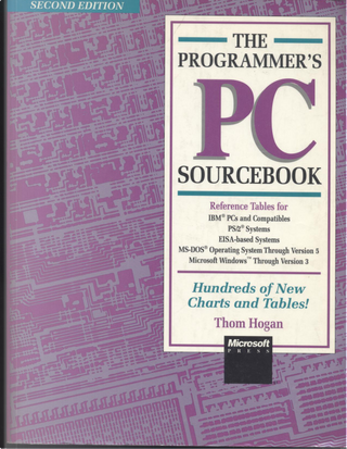 The Programmer's PC Sourcebook by Thom Hogan