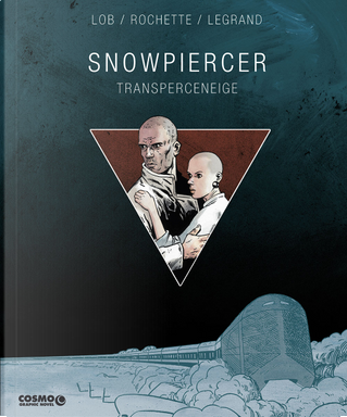 Snowpiercer by Benjamin Legrand, Jacques Lob, Jean-Marc Rochette