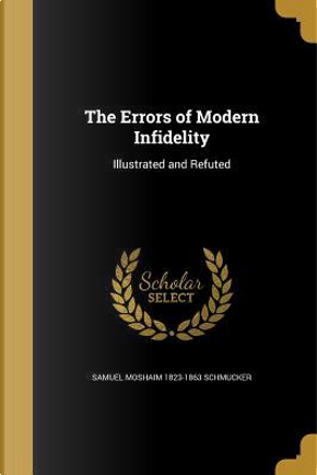 ERRORS OF MODERN INFIDELITY by Samuel Moshaim 1823-1863 Schmucker
