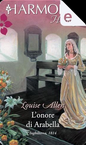 L'onore di Arabella by Louise Allen