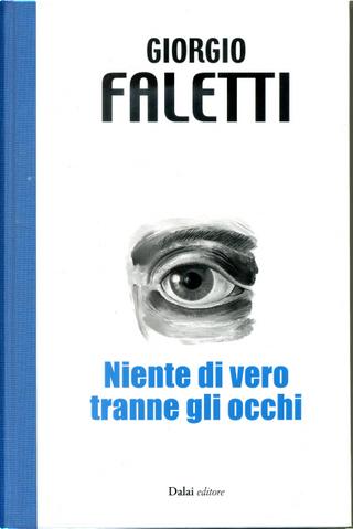 Niente di vero tranne gli occhi by Giorgio Faletti