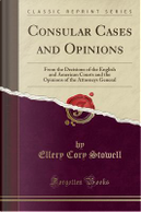 Consular Cases and Opinions by Ellery Cory Stowell
