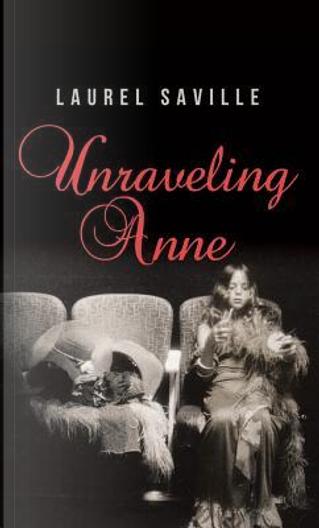 Unraveling Anne by Laurel Saville