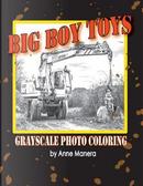 Big Boy Toys by Anne Manera
