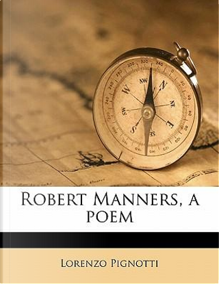 Robert Manners, a Poem by Lorenzo Pignotti