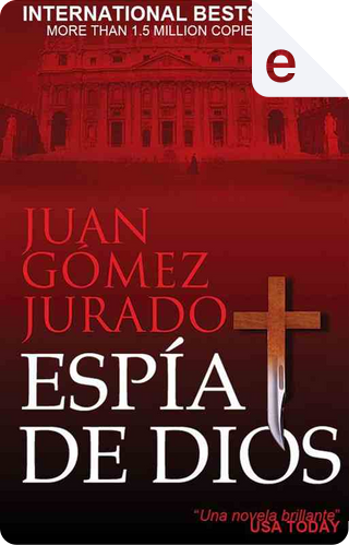 Espía de Dios by Juan Gómez-Jurado