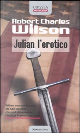 Julian l'eretico by Robert Charles Wilson
