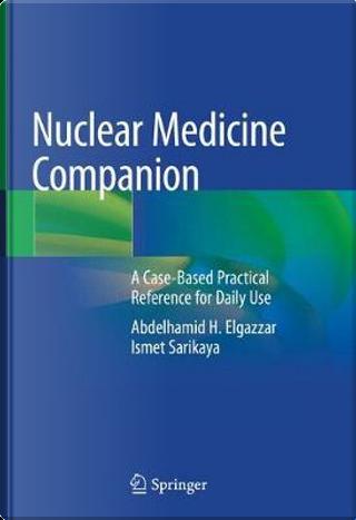 Nuclear Medicine Companion by Abdelhamid H. Elgazzar