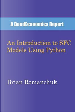 An Introduction to SFC Models Using Python by Brian Romanchuk
