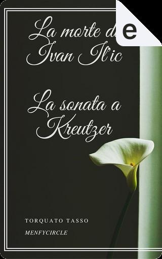 La morte di Ivan Il'ic - La sonata a Kreutzer by Lev Nikolaevič Tolstoj