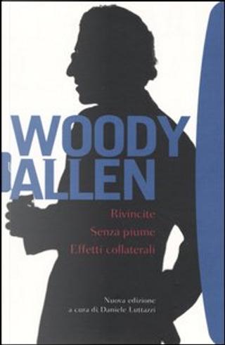 Rivincite - Senza piume - Effetti collaterali by Woody Allen